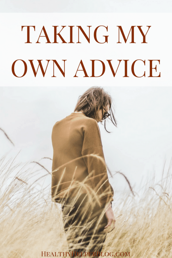 Taking My Own Advice | Healthy Helper @Healthy_Helper An open dialogue on what is going on with me physically, mentally, and emotionally. It's time for me to listen to my own advice and make positive changes that will help me get my health and wellness under control.