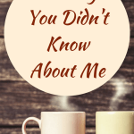 17 Things You Didn't Know About Me