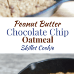 Peanut Butter Chocolate Chip Oatmeal Skillet Cookie [vegan + gluten-free]