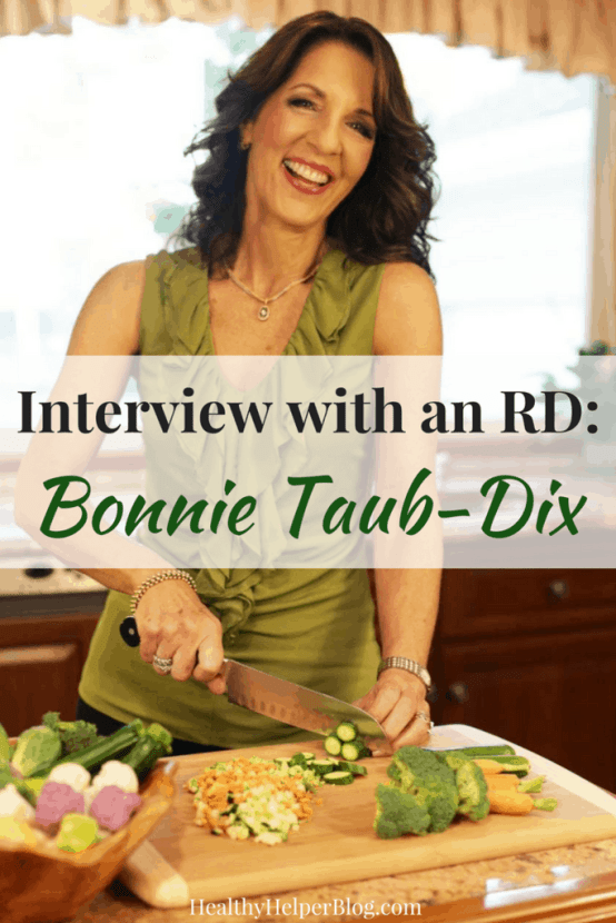 Interview with an RD: Bonnie Taub-Dix | Healthy Helper A fun, informative interview with one of the most popular nutrition professionals in the country. Read on for insights into becoming an RD and must-know nutrition tips!