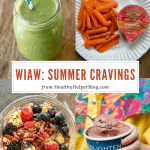 WIAW: Summer Cravings