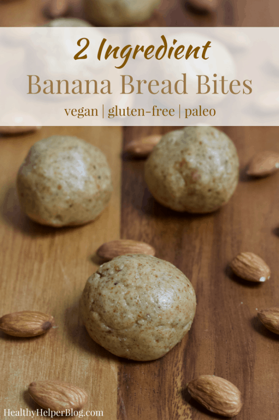 2 Ingredient Banana Bread Bites | Healthy Helper These 2 Ingredient Banana Bread Bites are incredibly easy to make for healthy, sweet snacks on the go! Vegan, gluten-free, & grain-free, these bites taste just like a fresh loaf of banana bread without any baking required.