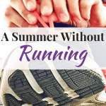 A Summer Without Running