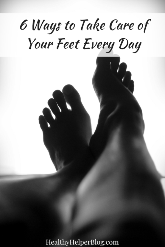 6 Ways to Take Care of Your Feet Every Day | Healthy Helper My go-to tips for keeping your feet healthy and happy every day!