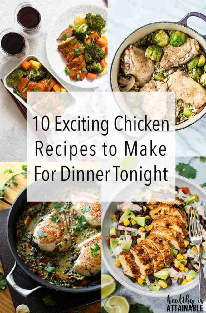 10 Exciting Chicken Recipes To Try Tonight! #chickenrecipes via @healthyisattainable
