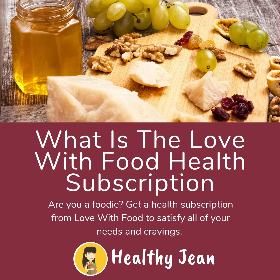 What Is The Love With Food Health Subscription