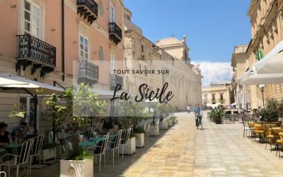 Tout savoir sur la Sicile avant de partir + Incontournables