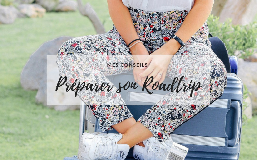 Road-Trip conseils, indispensables