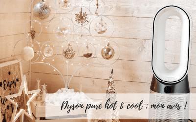 Dyson Pure Hot & Cool mon avis !