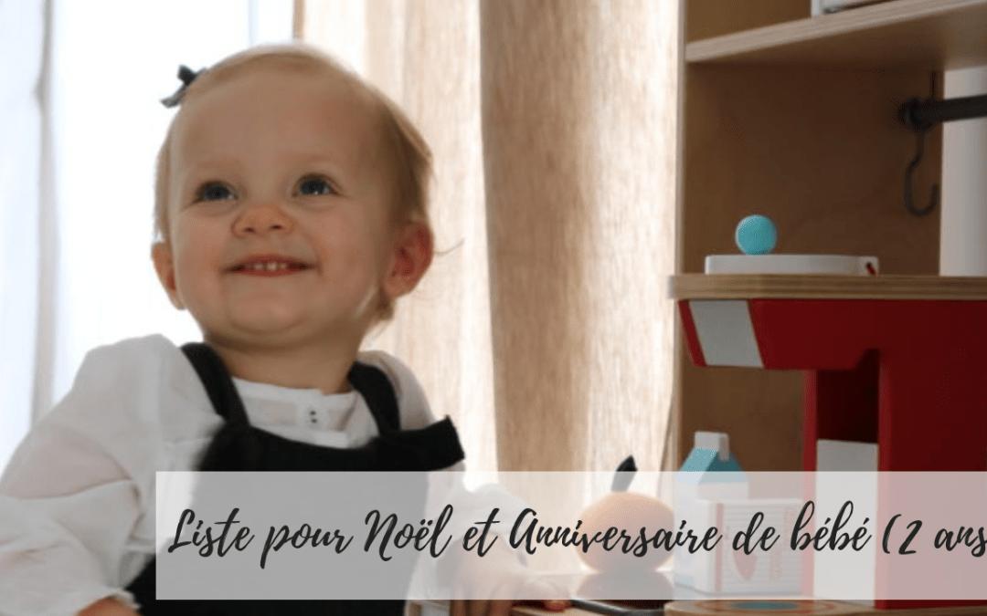 Liste pour Noël et Anniversaire Bébé 2 ans