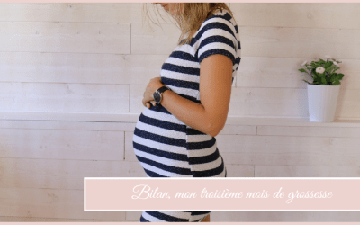 Bilan, mon troisième mois de grossesse n°2