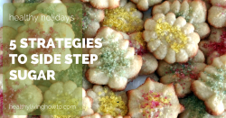 5 Strategies to Side Step Sugar