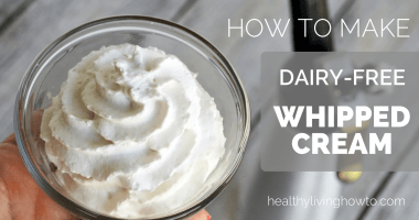 How To Make Dairy-Free Whipped Cream