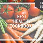 Top Tried & Tested Healthy Cookbooks