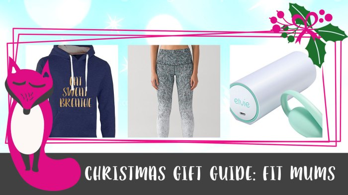 fit mum christmas gift guide
