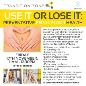 Use It Or Lose It - Preventative Pelvic Floor Health @ Transition Zone | England | United Kingdom