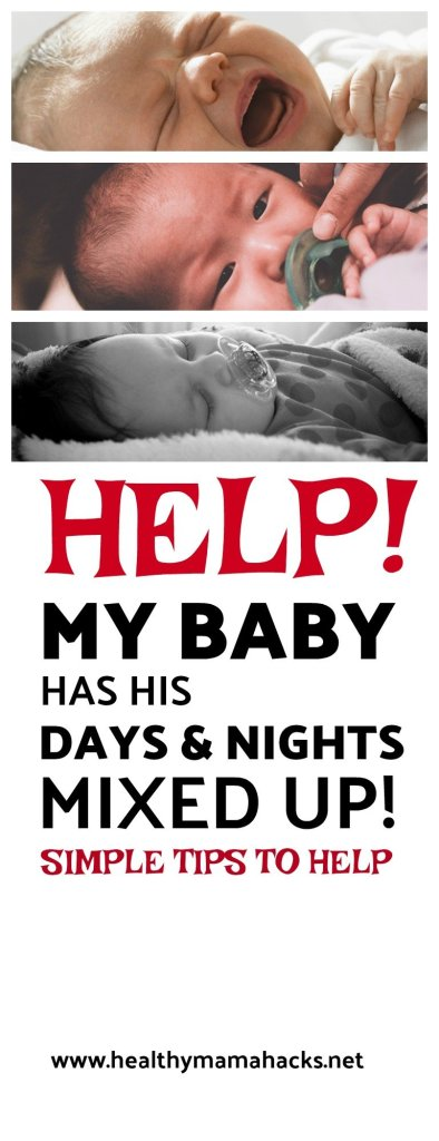 If your baby has days and nights mixed up, get help with these easy tips!