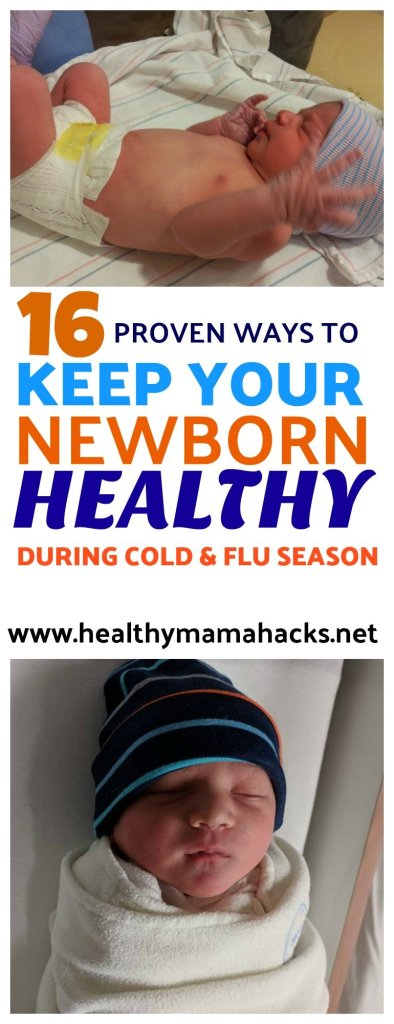 Learn how to prevent a newborn cold or sickness with these 16 health-promoting tips for the whole family!