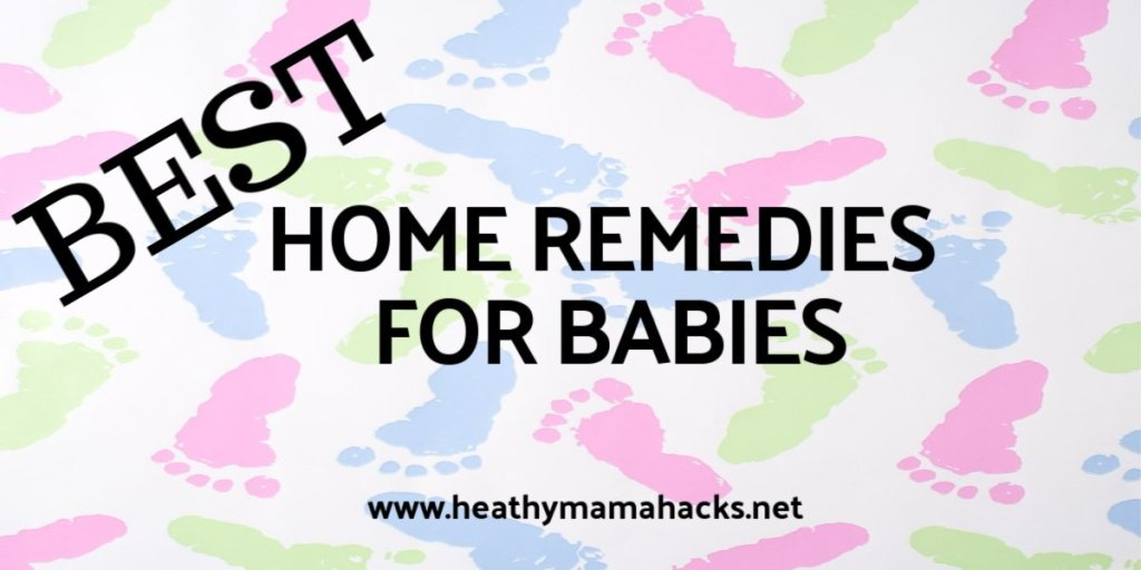 Best Baby Home Remedies to treat common baby complaints
