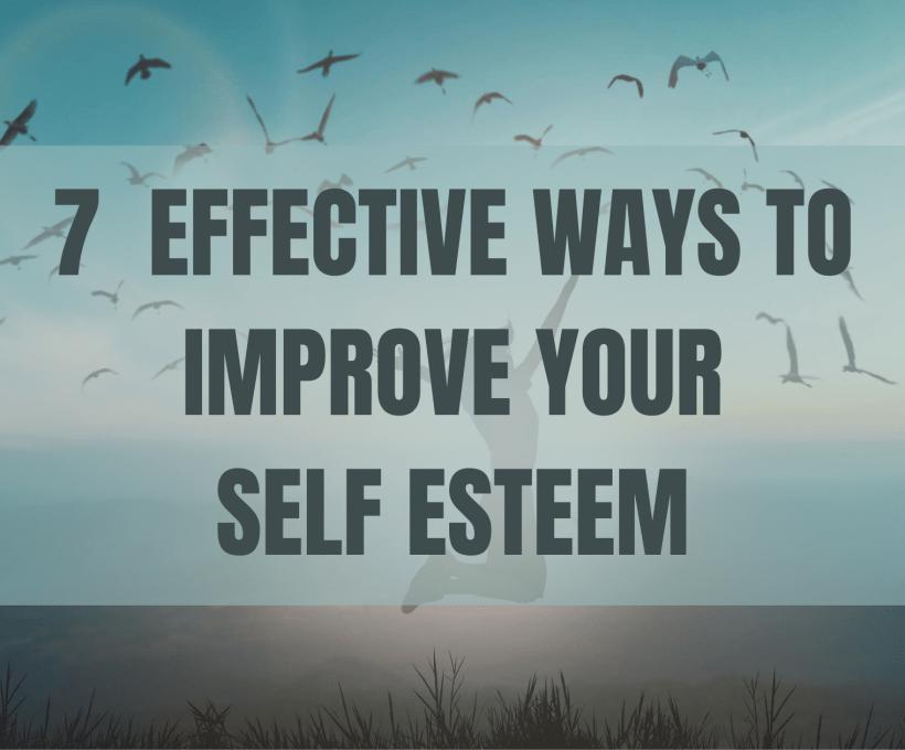 7 ways to Improve your Self Esteem
