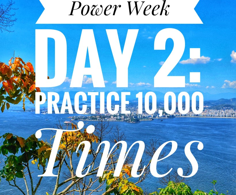 Day 2: Practice 10,000 Times