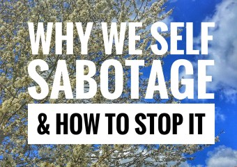 Self Sabotage & How to Stop It