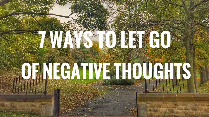 How to let go of negative thoughts and feelings to improve your mindset and your life. Find happiness with these simple techniques