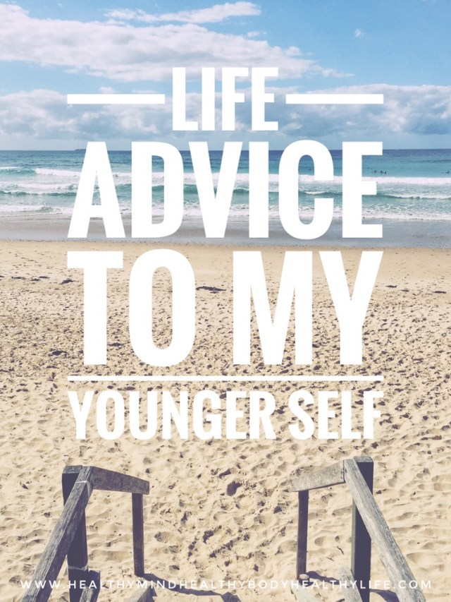 Life advice to my younger self