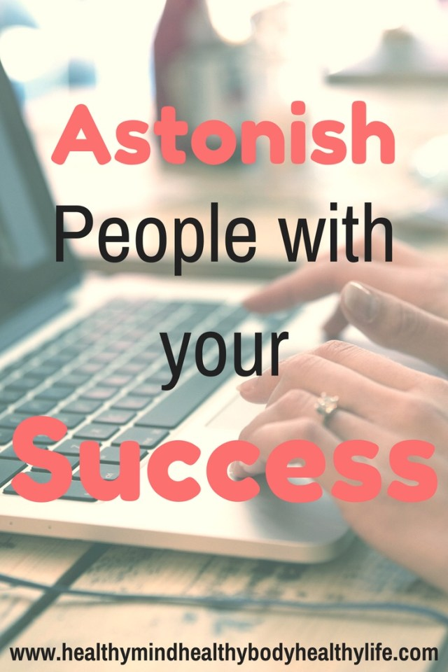 Never hope for something more than you work for it. Success requires hard work and consistency. Astonish people and take action today!