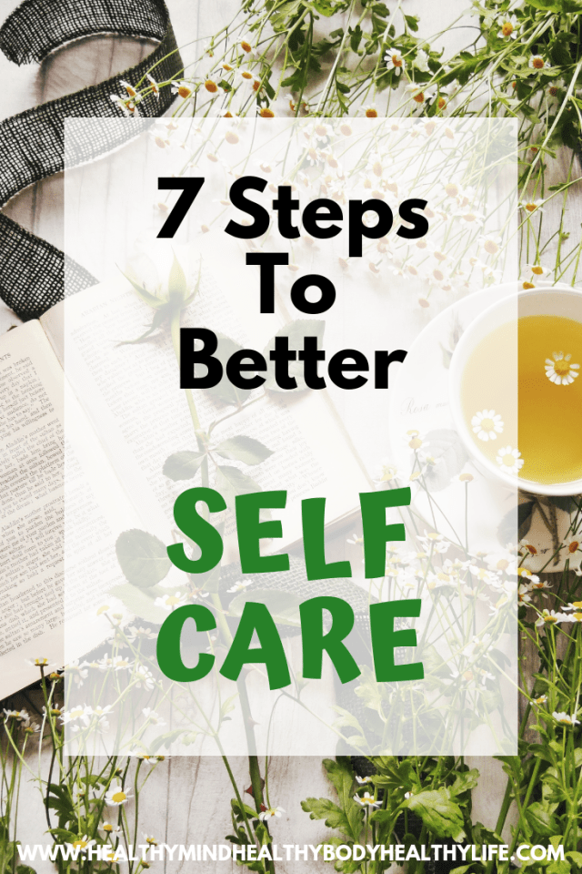 Create better self care, love and compassion towards yourself by adding these 7 steps into your life. Say no, meditate, be kind to yourself and more!