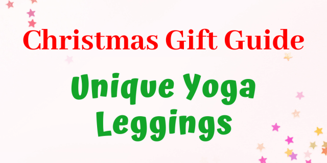 Check out these 10 awesome patterned yoga leggings. The perfect Christmas gift for Yoga and Fitness lovers alike (or just for you!)