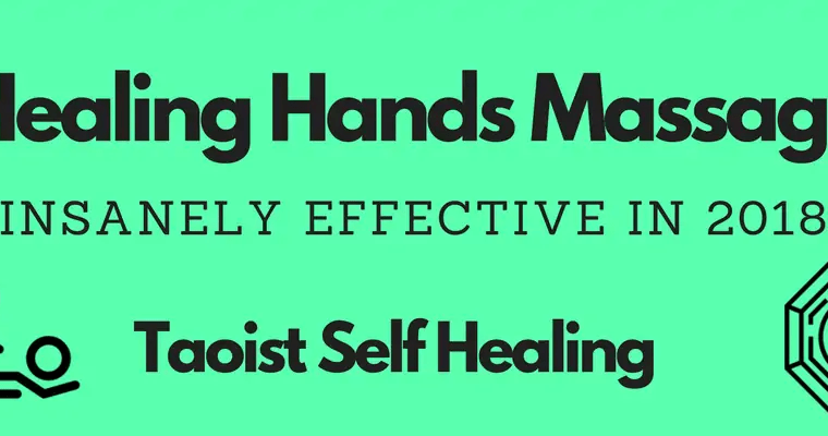 Healing Hands Massage – Taoist Self Healing (Insanely Effective in 2018)