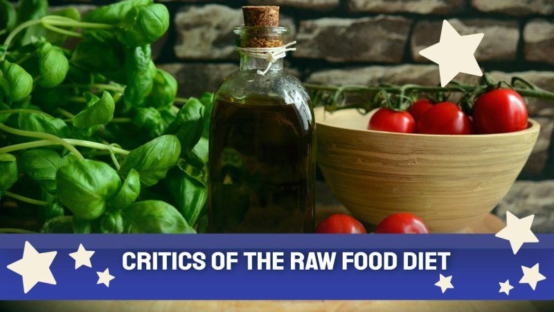 Critics Of The Raw Food Diet
