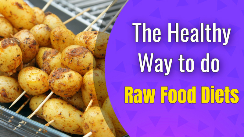 The Healthy Way to do Raw Food Diets