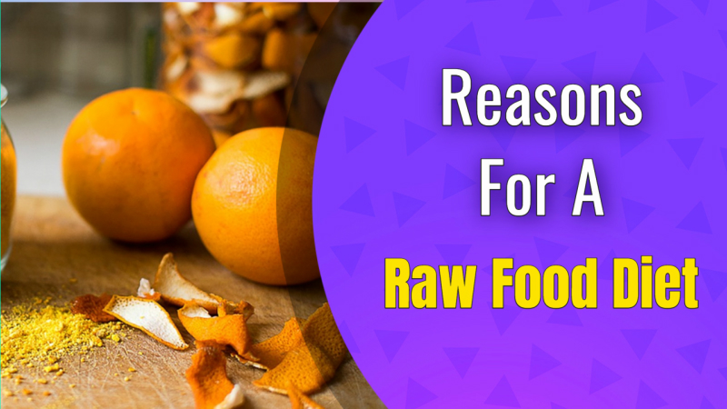 Reasons For A Raw food Diet