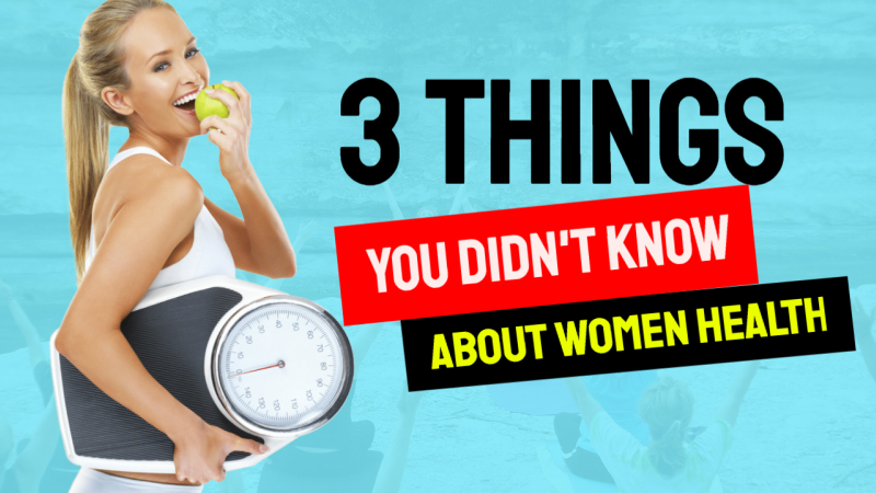3 Things You Didn't Know about Women's Health