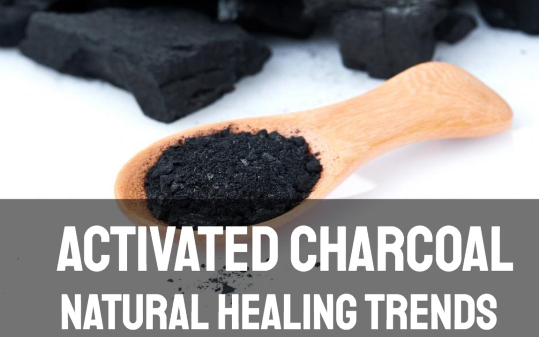 Natural Healing Trends: Activated Charcoal