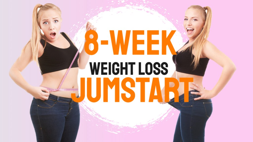 8-Week Weight Loss Jumpstart
