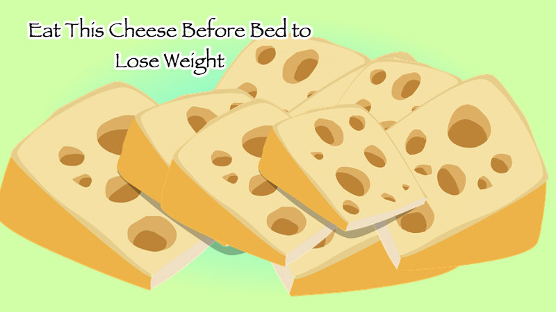 Eat This Cheese Before Bed to Lose Weight