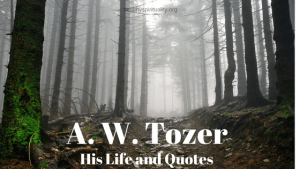A.W. Tozer – Person of the Month