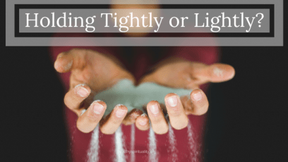 Holding Tightly or Lightly?