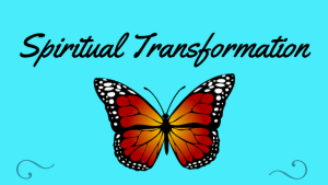 The Spiritual Practice of Transformation