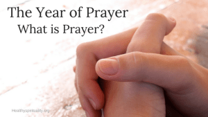 Year of Prayer – What is Prayer?