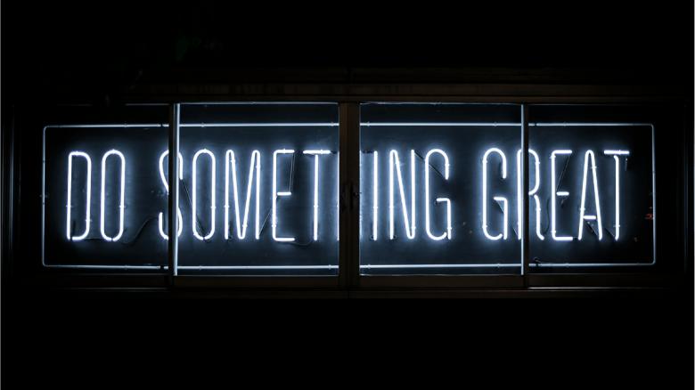 Do somethign great
