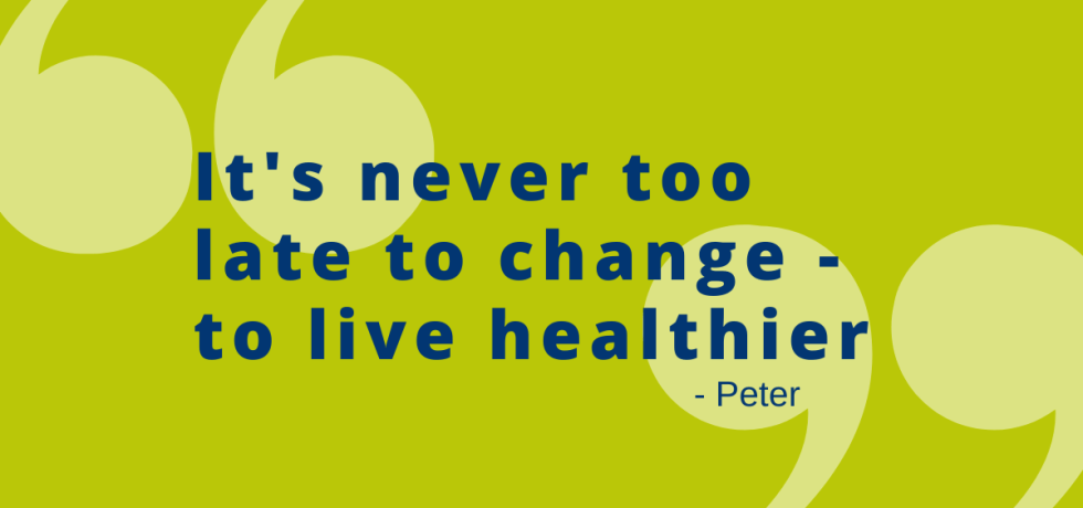 It's never too late to change - to live healthier