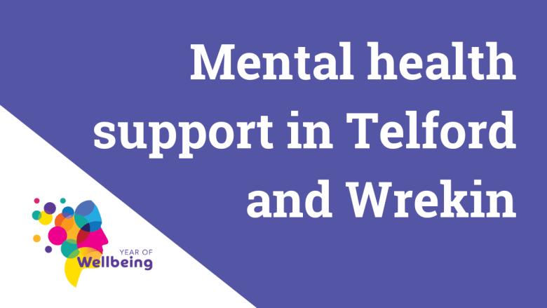 Mental health support in Telford and Wrekin.