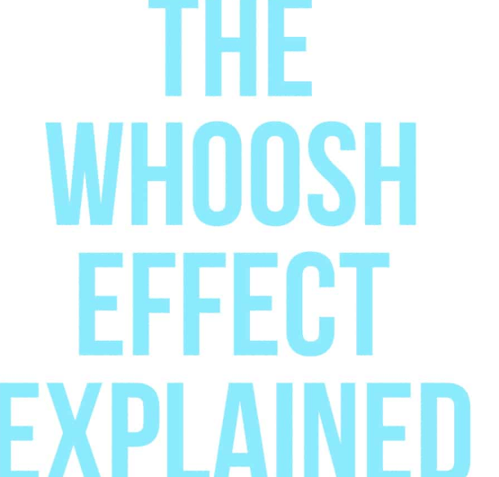 What you need to know about Whoosh Signs Effect.
