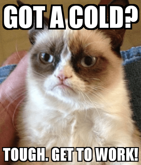 got-a-cold-tough-get-to-work