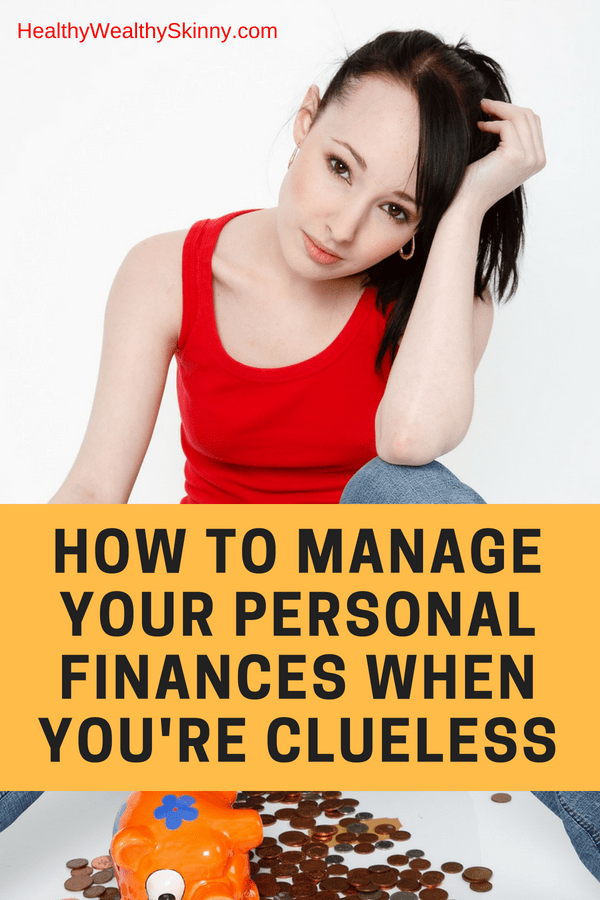 How to Manage Your Personal Finances When You're Clueless