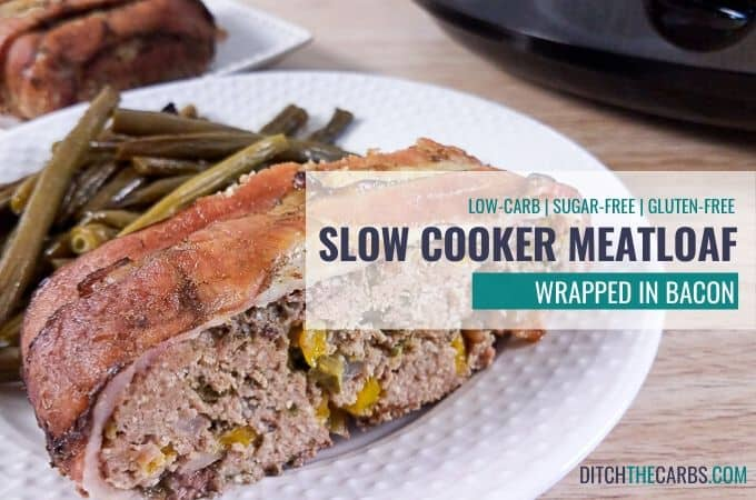Yum! This Slow Cooker Low-Carb Meatloaf Wrapped in Bacon
